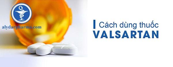 Cách sử dụng thuốc Valsarta