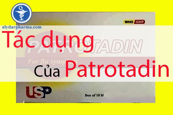 Tìm hiểu tác dụng của patrotadin