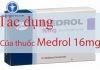 Tác dụng của thuốc Medrol 16mg