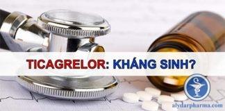Thuốc chống kết tập tiểu cầu Ticagrelor có thể dùng làm kháng sinh?